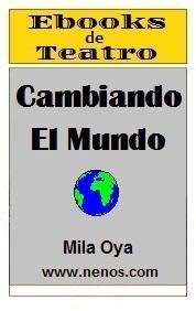 Cambiando el Mundo por Mila Oya